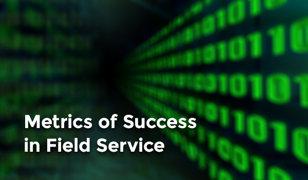 Metrics of Success in Field Service
