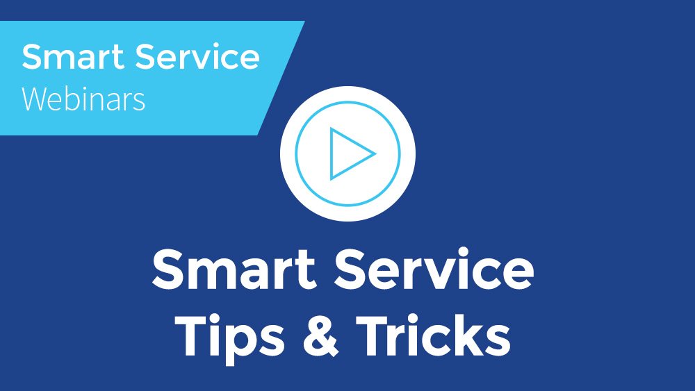 Smart Service tips and tricks